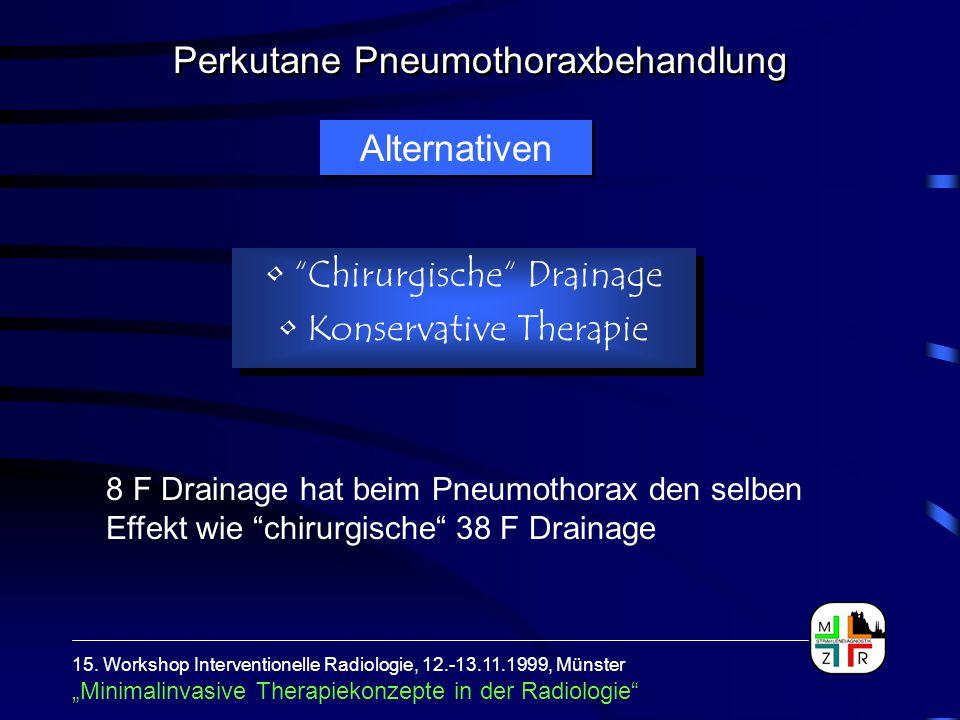 """""""Chirurgische"""" Drainage Konservative Therapie """"Chirurgische"""" Drainage Konservative Therapie Alternativen 8 F Drainage hat beim Pneumothorax den selben"""