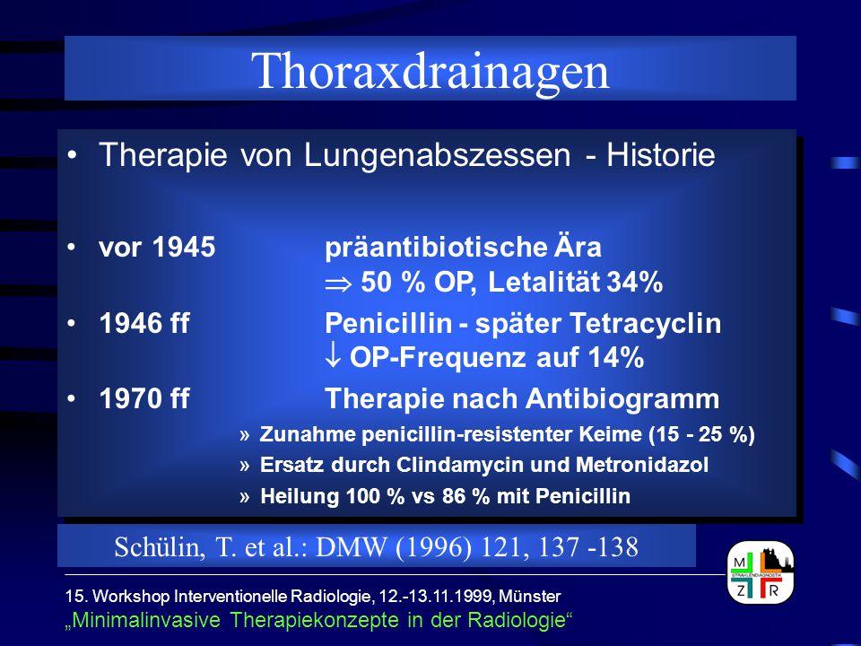 """15. Workshop Interventionelle Radiologie, 12.-13.11.1999, Münster """"Minimalinvasive Therapiekonzepte in der Radiologie"""" Thoraxdrainagen Therapie von Lu"""
