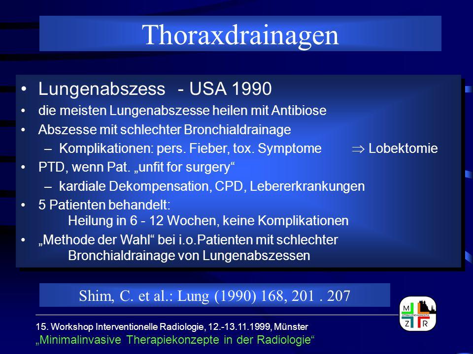 """15. Workshop Interventionelle Radiologie, 12.-13.11.1999, Münster """"Minimalinvasive Therapiekonzepte in der Radiologie"""" Lungenabszess - USA 1990 die me"""