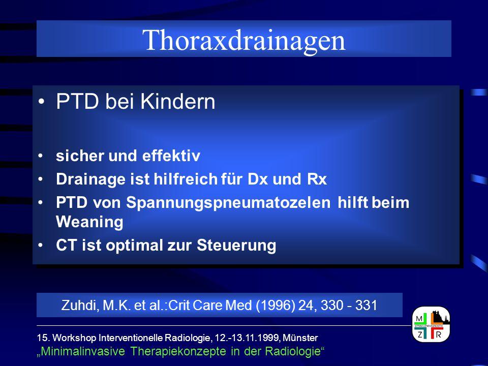 """15. Workshop Interventionelle Radiologie, 12.-13.11.1999, Münster """"Minimalinvasive Therapiekonzepte in der Radiologie"""" Thoraxdrainagen PTD bei Kindern"""