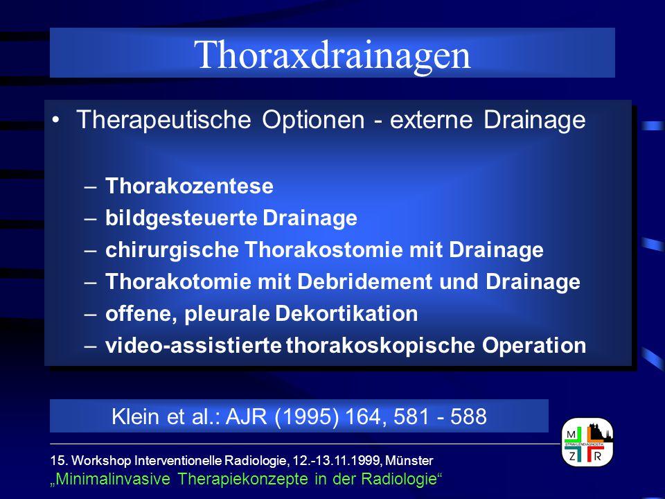 """15. Workshop Interventionelle Radiologie, 12.-13.11.1999, Münster """"Minimalinvasive Therapiekonzepte in der Radiologie"""" Thoraxdrainagen Therapeutische"""