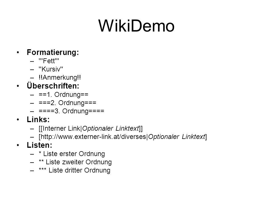"""Wiki Demo Mail – [mailto:emailadresse Beschreibung] Bilder mit """"Anhänge einfügen und verlinken –[image:dateiname Beschreibung] Links auf Bilder –[fig:dateiname] Beschreibungslisten –;Beschreibung: Text Literaturreferenzen –* [ref:Referenzbeschreibung] Text der Referenz Referenzen verweisen –[cite:Referenzbeschreibung] Sourcecode –erstes Zeichen der Zeile ist ein Blank"""