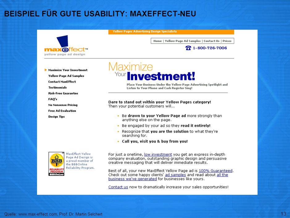 13 BEISPIEL FÜR GUTE USABILITY: MAXEFFECT-NEU Quelle: www.max-effect.com, Prof. Dr. Martin Selchert