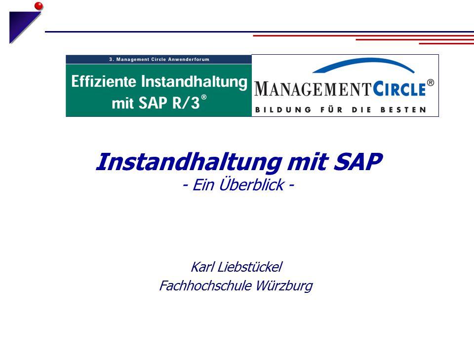 Instandhaltung mit SAP - Ein Überblick - Karl Liebstückel Fachhochschule Würzburg