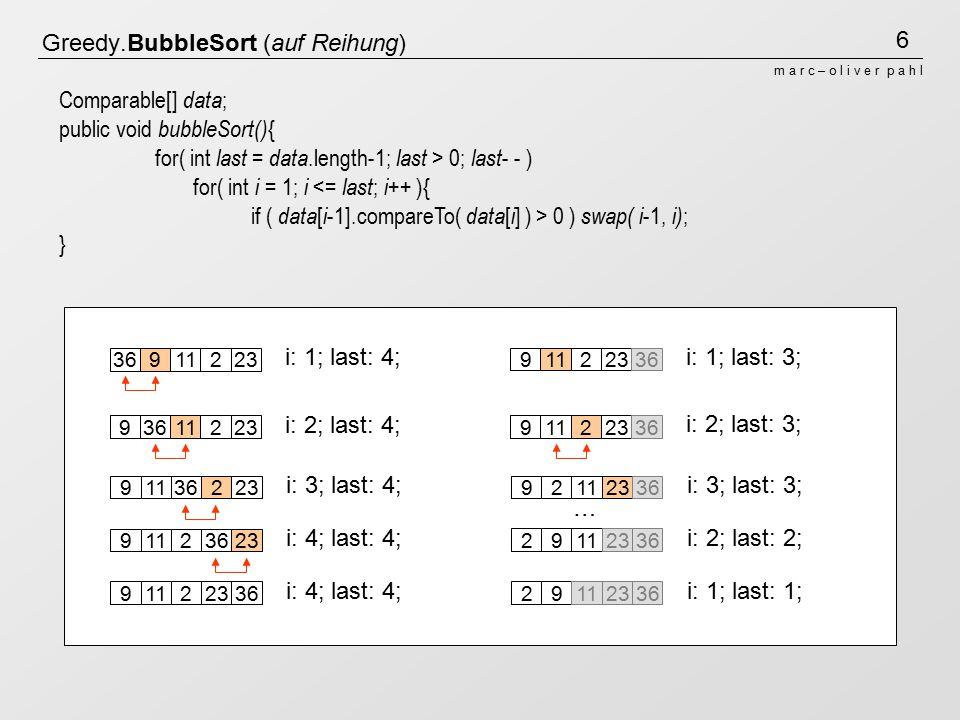 """7 m a r c – o l i v e r p a h l D&C.QuickSort (auf Reihung) Hard Split/ Easy Join:  Wähle ein Pivot-Element p; (in unserer Implementierung das erste El.)  Teile die Folge ohne p in """" p ;  Fahre rekursiv mit den entstandenen Teilmengen fort bis diese einele- mentig sind; Bentley Split: private int partition(int left, int right ) { int middle = left ; int pivot = data [ left ]; for(int i = left + 1; i <= right ; i ++) { if ( data [ i ] < pivot ) { swap (++ middle, i ); } swap ( left, middle ); // Pivot an die richtige Position return middle ; // Position des Pivot } partition( 0, 4) : 11936223 i middle 1193622311936223119362231192362329113623"""