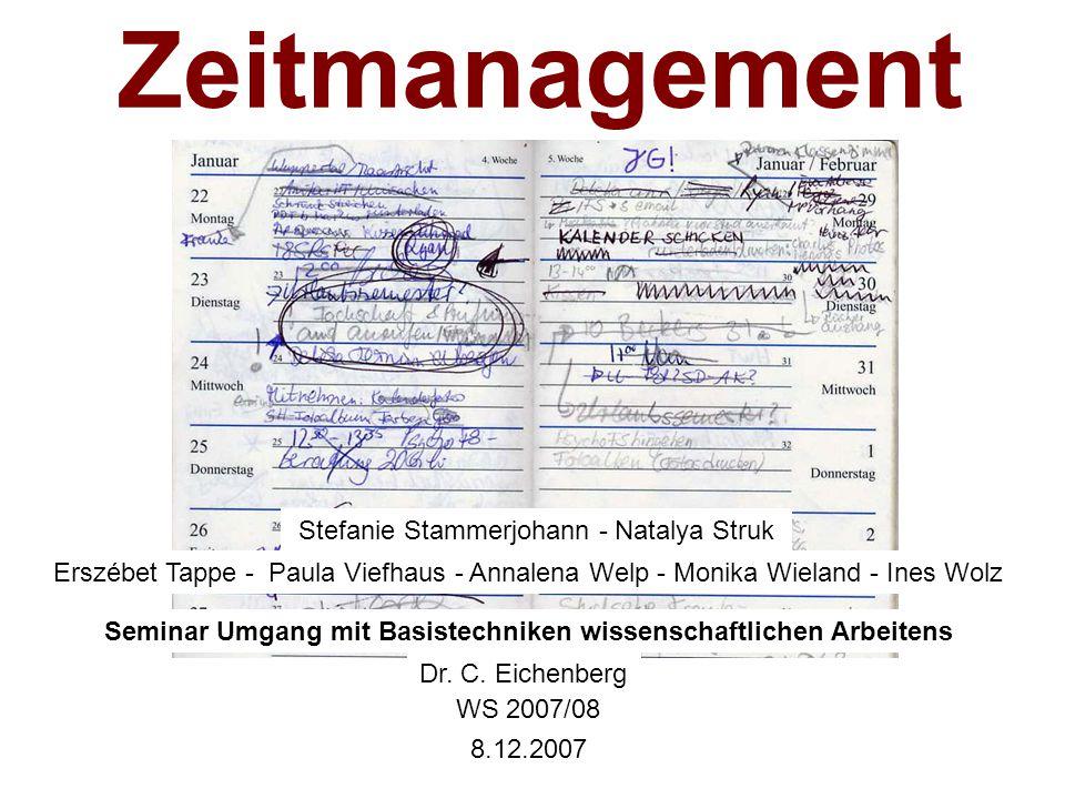 Zeitmanagement Stefanie Stammerjohann - Natalya Struk Erszébet Tappe - Paula Viefhaus - Annalena Welp - Monika Wieland - Ines Wolz Seminar Umgang mit
