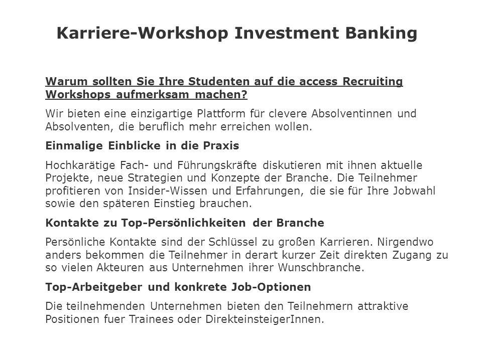 Karriere-Workshop Investment Banking Warum sollten Sie Ihre Studenten auf die access Recruiting Workshops aufmerksam machen.