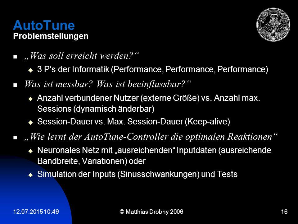 """12.07.2015 10:51 © Matthias Drobny 2006 16 AutoTune Problemstellungen """"Was soll erreicht werden?""""  3 P's der Informatik (Performance, Performance, Pe"""