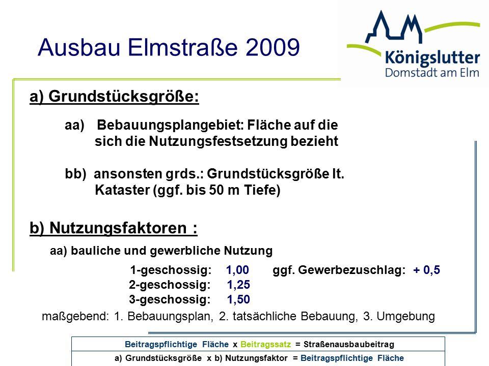 Ausbau Elmstraße 2009 a) Grundstücksgröße: aa) Bebauungsplangebiet: Fläche auf die sich die Nutzungsfestsetzung bezieht bb) ansonsten grds.: Grundstüc