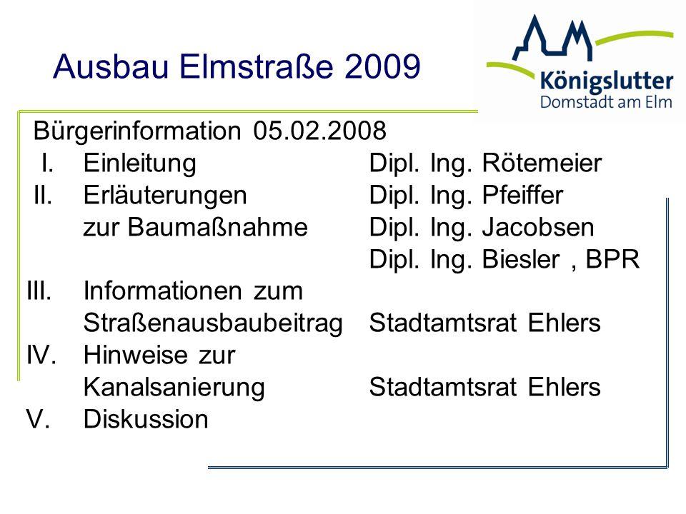 Ausbau Elmstraße 2009 Stundungsvoraussetzungen: Bis 3 Monate ohne Nachweis (mit Zinsen) Ansonsten: Darlegung der wirtschaftlichen Verhältnisse Bankbescheinigung 0,5 % Zinsen/Monat ( = 6% p.a.) über 4 Jahre Dauer = Sicherungshypothek