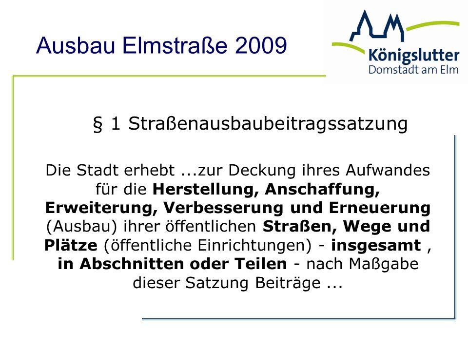Ausbau Elmstraße 2009 c) Umlagefähiger Aufwand/d) gesamtbeitragspflichtige Fläche = Beitragssatz Beitragspflichtige Fläche x Beitragssatz = Straßenausbaubeitrag Beitragssatz = c) Umlagefähiger Aufwand (€)_________ = Beitragssatz (in €/m²) d) gesamtbeitragspflichtige Fläche (m²)