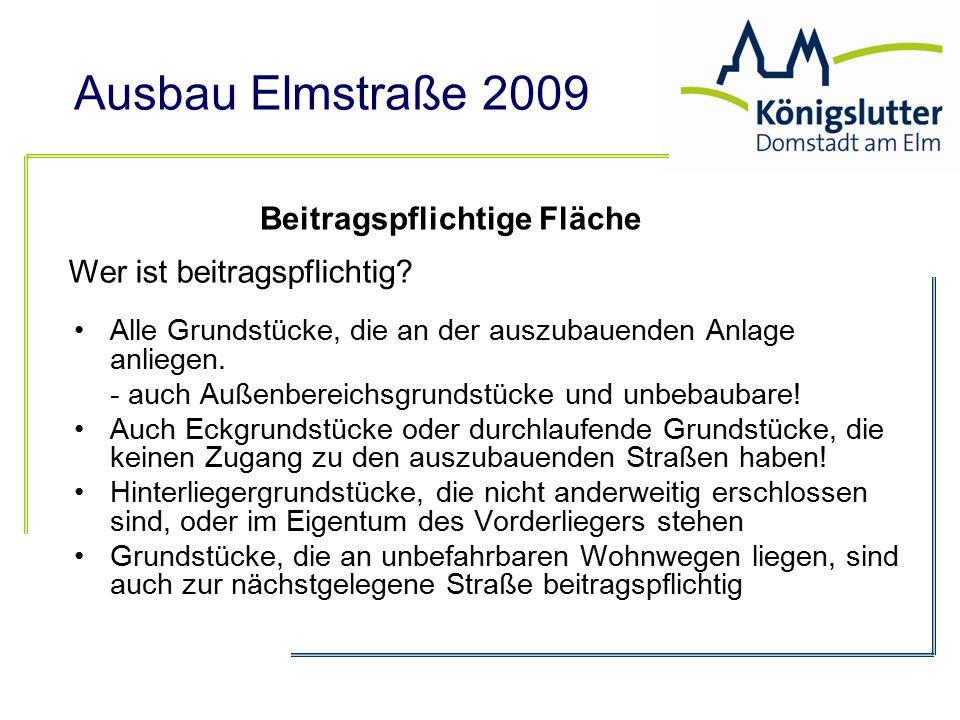 Ausbau Elmstraße 2009 umlagefähiger Aufwand (ohne Altlasten) 780.000 € gesamte Baukosten./.