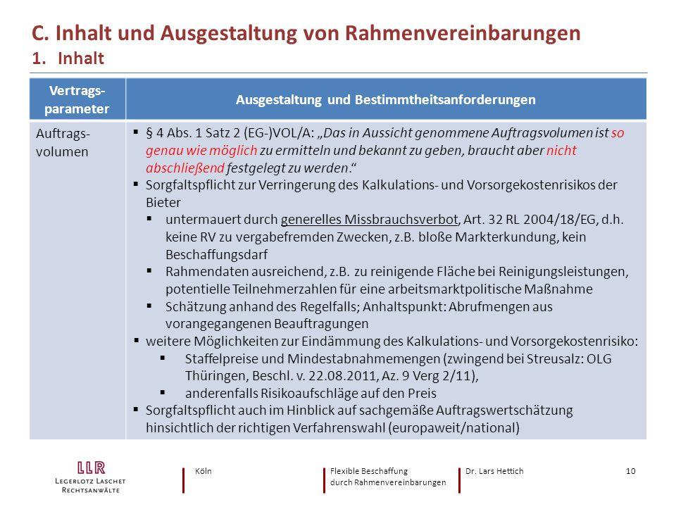 KölnFlexible Beschaffung Dr. Lars Hettich durch Rahmenvereinbarungen 10 C. Inhalt und Ausgestaltung von Rahmenvereinbarungen 1. Inhalt Vertrags- param