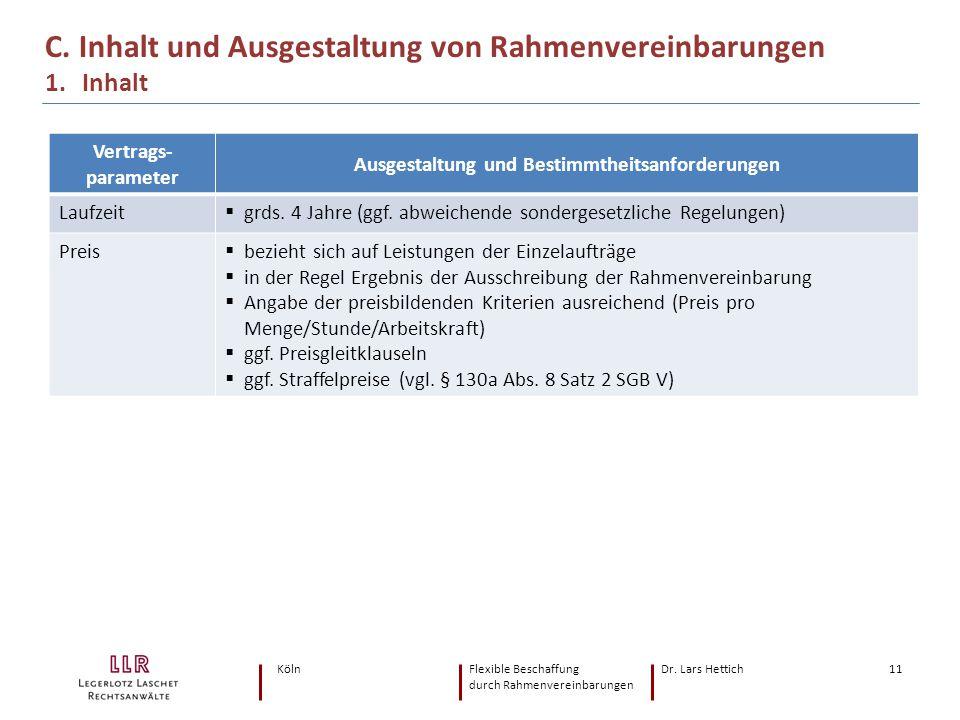 KölnFlexible Beschaffung Dr. Lars Hettich durch Rahmenvereinbarungen 11 C. Inhalt und Ausgestaltung von Rahmenvereinbarungen 1. Inhalt Vertrags- param