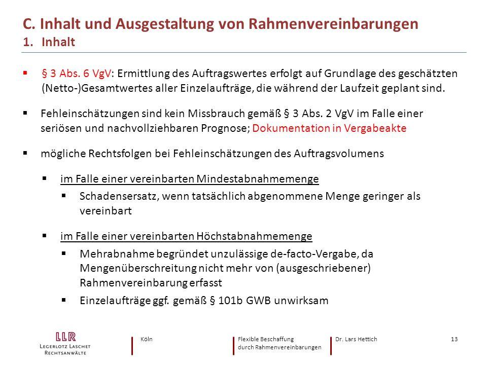 KölnFlexible Beschaffung Dr. Lars Hettich durch Rahmenvereinbarungen 13  § 3 Abs. 6 VgV: Ermittlung des Auftragswertes erfolgt auf Grundlage des gesc