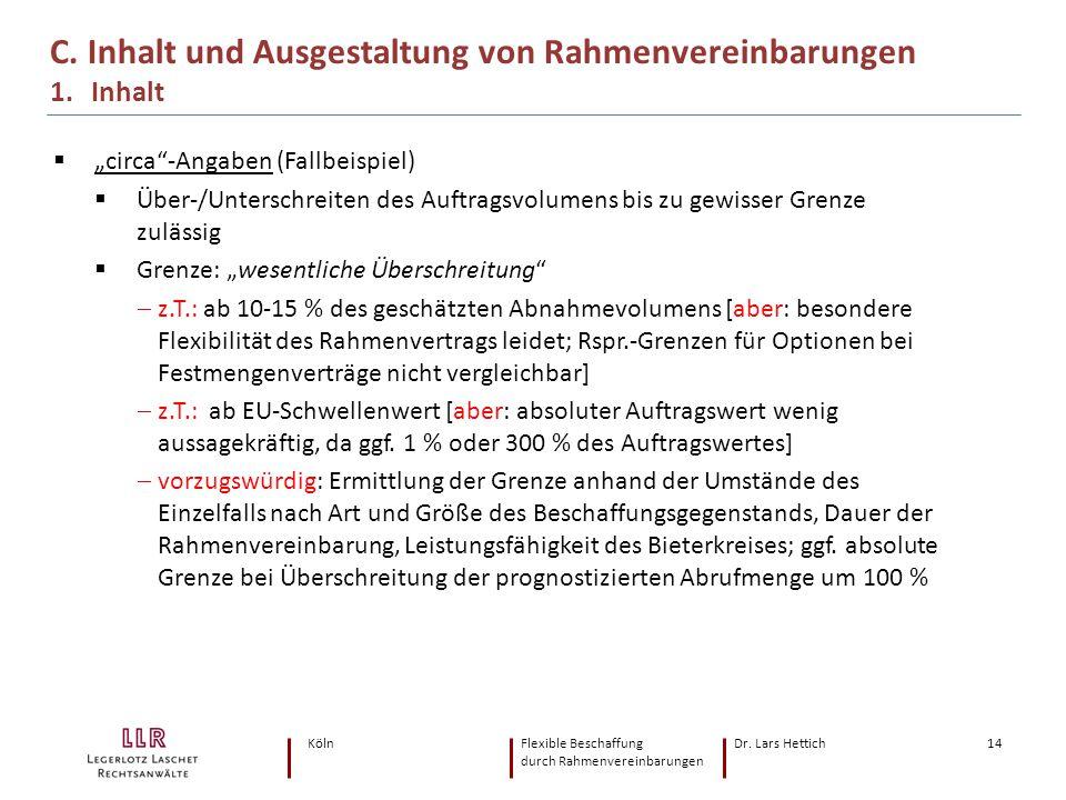 """KölnFlexible Beschaffung Dr. Lars Hettich durch Rahmenvereinbarungen 14  """"circa""""-Angaben (Fallbeispiel)  Über-/Unterschreiten des Auftragsvolumens b"""