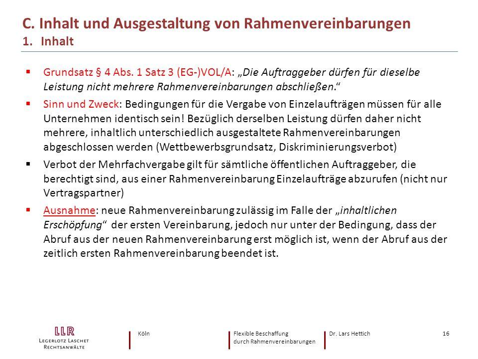 """KölnFlexible Beschaffung Dr. Lars Hettich durch Rahmenvereinbarungen 16  Grundsatz § 4 Abs. 1 Satz 3 (EG-)VOL/A: """"Die Auftraggeber dürfen für dieselb"""