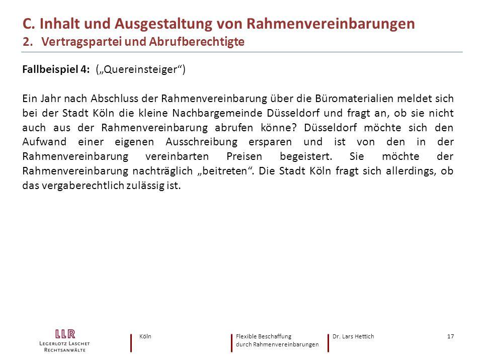 KölnFlexible Beschaffung Dr. Lars Hettich durch Rahmenvereinbarungen 17 C. Inhalt und Ausgestaltung von Rahmenvereinbarungen 2. Vertragspartei und Abr