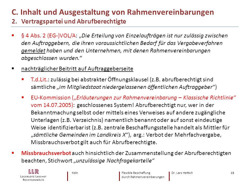 KölnFlexible Beschaffung Dr. Lars Hettich durch Rahmenvereinbarungen 18 C. Inhalt und Ausgestaltung von Rahmenvereinbarungen 2. Vertragspartei und Abr