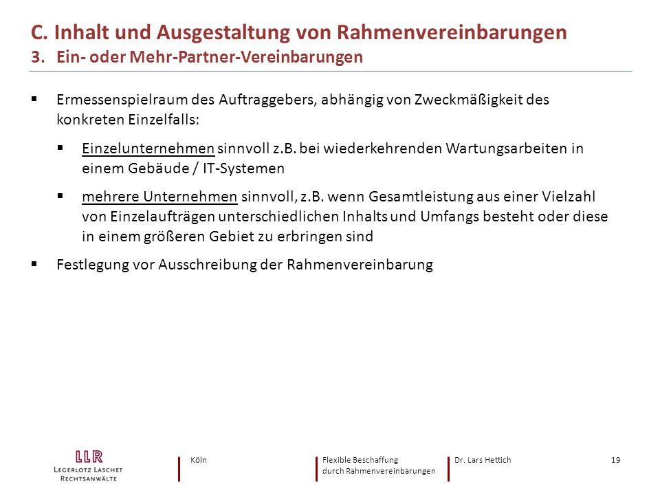 KölnFlexible Beschaffung Dr. Lars Hettich durch Rahmenvereinbarungen 19 C. Inhalt und Ausgestaltung von Rahmenvereinbarungen 3. Ein- oder Mehr-Partner