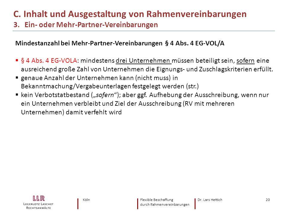 KölnFlexible Beschaffung Dr. Lars Hettich durch Rahmenvereinbarungen 20 C. Inhalt und Ausgestaltung von Rahmenvereinbarungen 3. Ein- oder Mehr-Partner