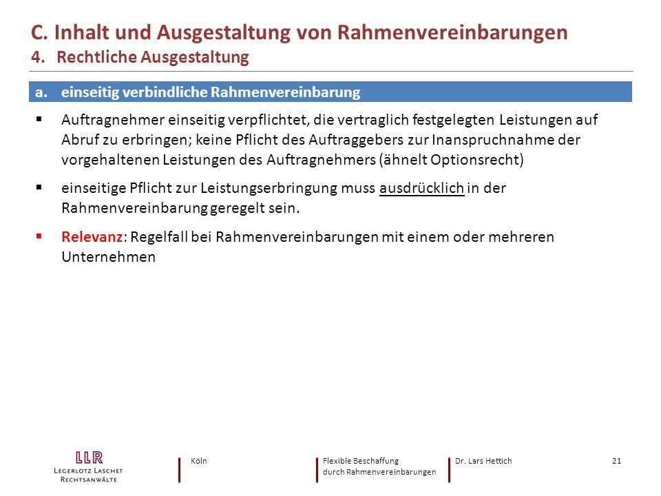 KölnFlexible Beschaffung Dr. Lars Hettich durch Rahmenvereinbarungen 21 C. Inhalt und Ausgestaltung von Rahmenvereinbarungen 4. Rechtliche Ausgestaltu