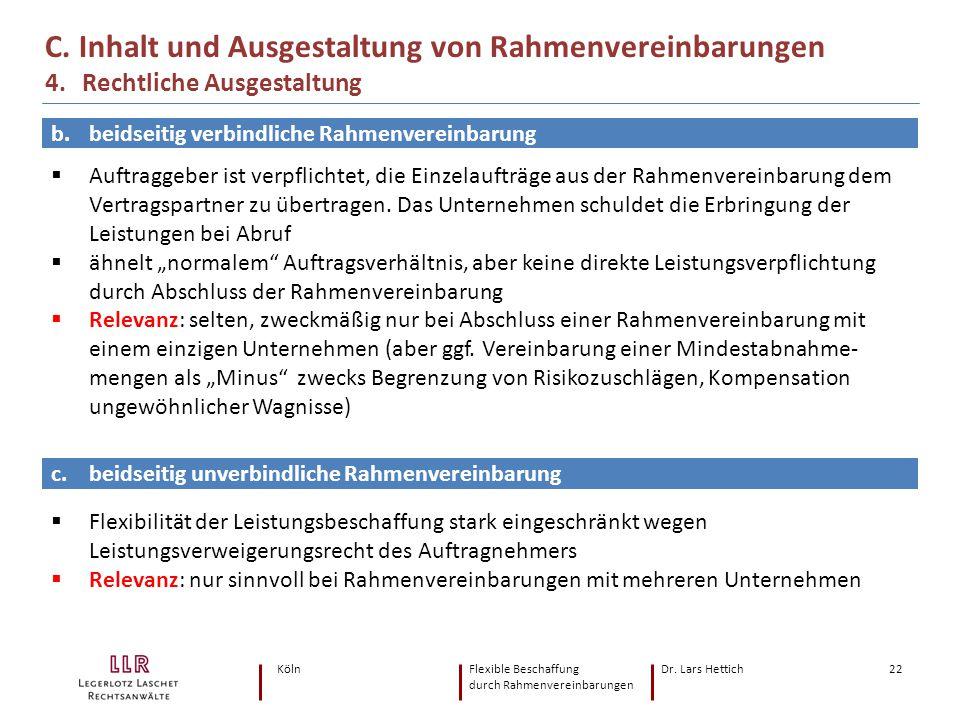 KölnFlexible Beschaffung Dr. Lars Hettich durch Rahmenvereinbarungen 22 C. Inhalt und Ausgestaltung von Rahmenvereinbarungen 4. Rechtliche Ausgestaltu