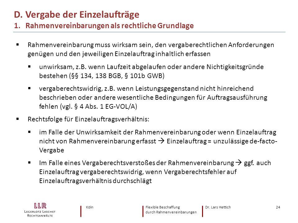 KölnFlexible Beschaffung Dr. Lars Hettich durch Rahmenvereinbarungen 24 D. Vergabe der Einzelaufträge 1. Rahmenvereinbarungen als rechtliche Grundlage
