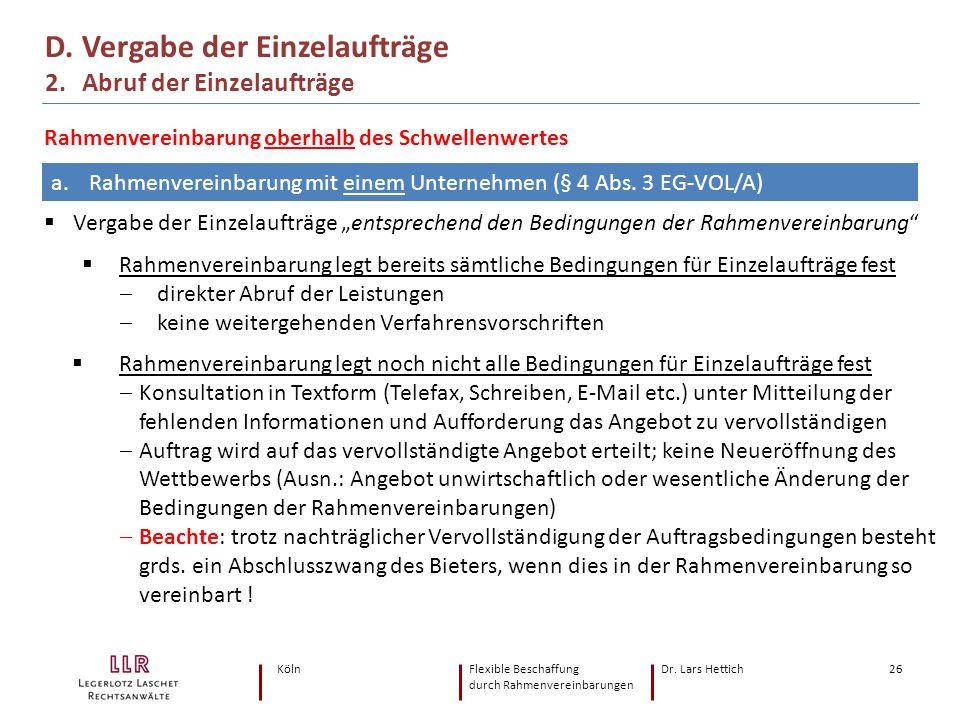 KölnFlexible Beschaffung Dr. Lars Hettich durch Rahmenvereinbarungen 26 D. Vergabe der Einzelaufträge 2. Abruf der Einzelaufträge a.Rahmenvereinbarung
