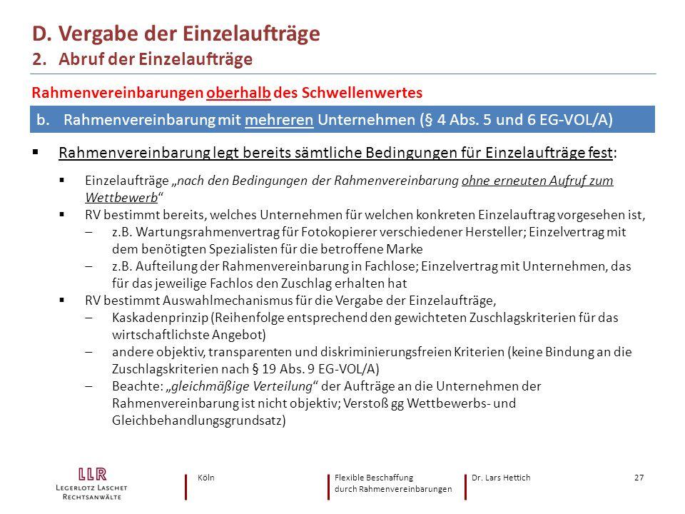 KölnFlexible Beschaffung Dr. Lars Hettich durch Rahmenvereinbarungen 27  Rahmenvereinbarung legt bereits sämtliche Bedingungen für Einzelaufträge fes