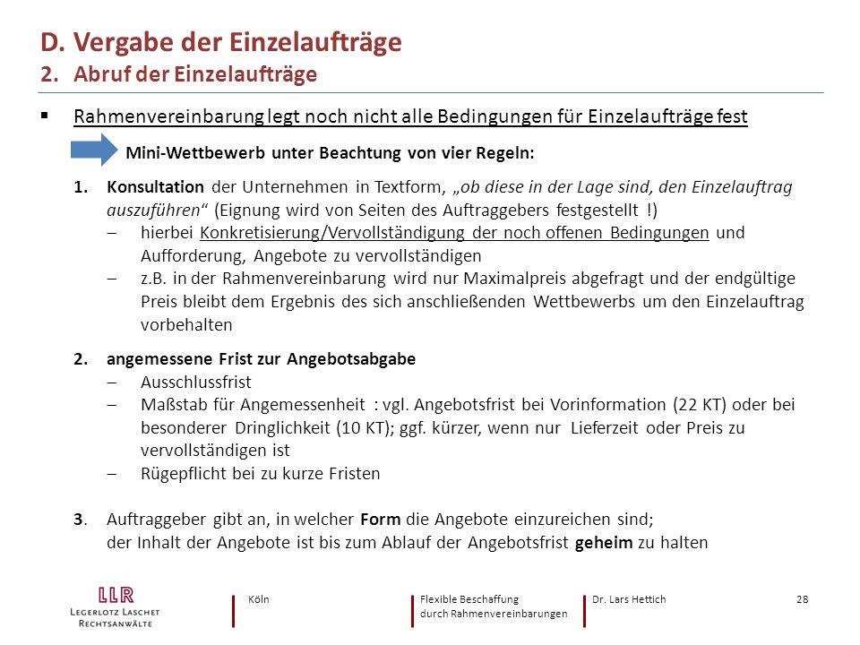 KölnFlexible Beschaffung Dr. Lars Hettich durch Rahmenvereinbarungen 28  Rahmenvereinbarung legt noch nicht alle Bedingungen für Einzelaufträge fest
