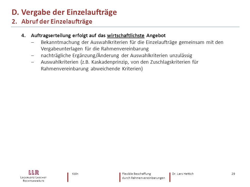 KölnFlexible Beschaffung Dr. Lars Hettich durch Rahmenvereinbarungen 29 4. Auftragserteilung erfolgt auf das wirtschaftlichste Angebot  Bekanntmachun