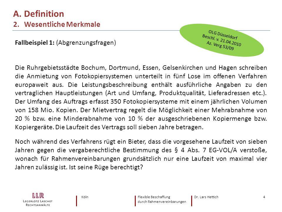 KölnFlexible Beschaffung Dr. Lars Hettich durch Rahmenvereinbarungen 4 Fallbeispiel 1: (Abgrenzungsfragen) Die Ruhrgebietsstädte Bochum, Dortmund, Ess