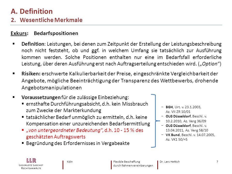 KölnFlexible Beschaffung Dr. Lars Hettich durch Rahmenvereinbarungen 7 A. Definition 2. Wesentliche Merkmale Exkurs:Bedarfspositionen  Definition: Le