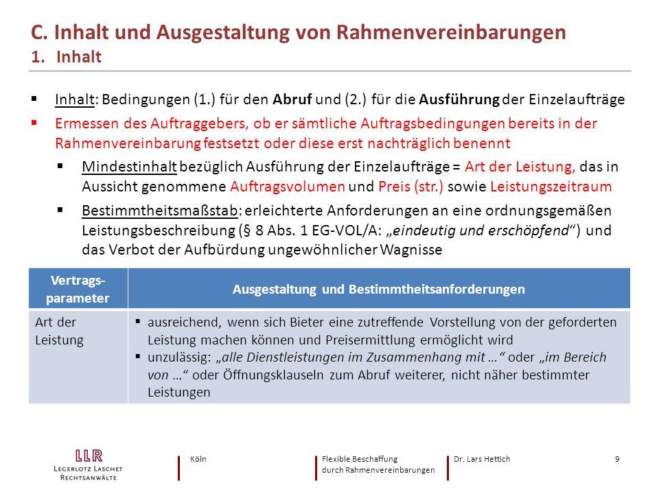 KölnFlexible Beschaffung Dr. Lars Hettich durch Rahmenvereinbarungen 9  Inhalt: Bedingungen (1.) für den Abruf und (2.) für die Ausführung der Einzel