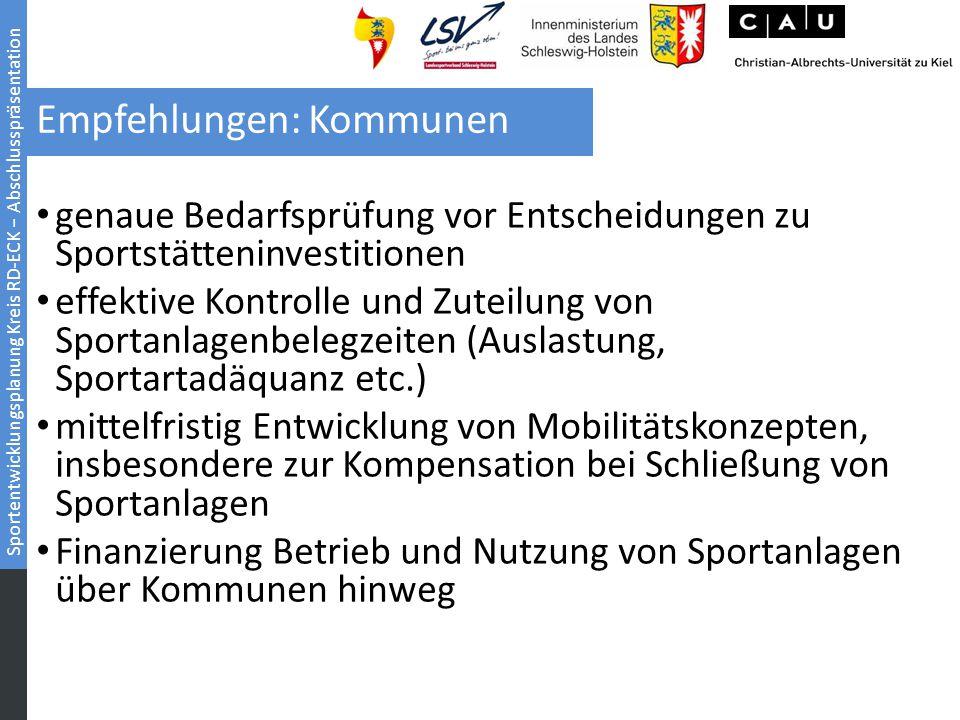 Sportentwicklungsplanung Kreis RD-ECK − Abschlusspräsentation Empfehlungen: Kommunen genaue Bedarfsprüfung vor Entscheidungen zu Sportstätteninvestiti