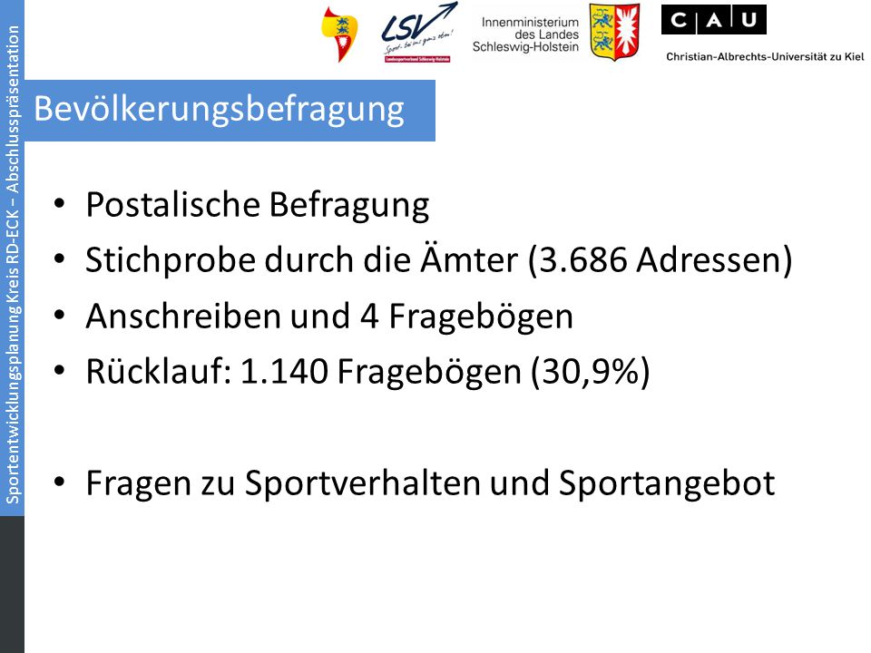 Sportentwicklungsplanung Kreis RD-ECK − Abschlusspräsentation Postalische Befragung Stichprobe durch die Ämter (3.686 Adressen) Anschreiben und 4 Frag