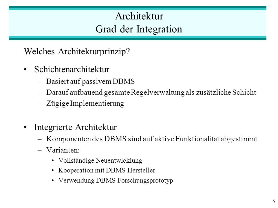 5 Architektur Grad der Integration Welches Architekturprinzip.