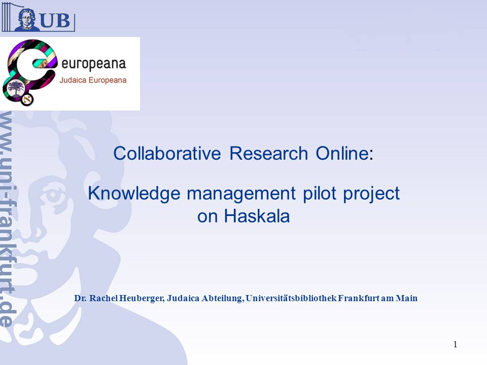 Collaborative Research Online: Knowledge management pilot project on Haskala Dr.