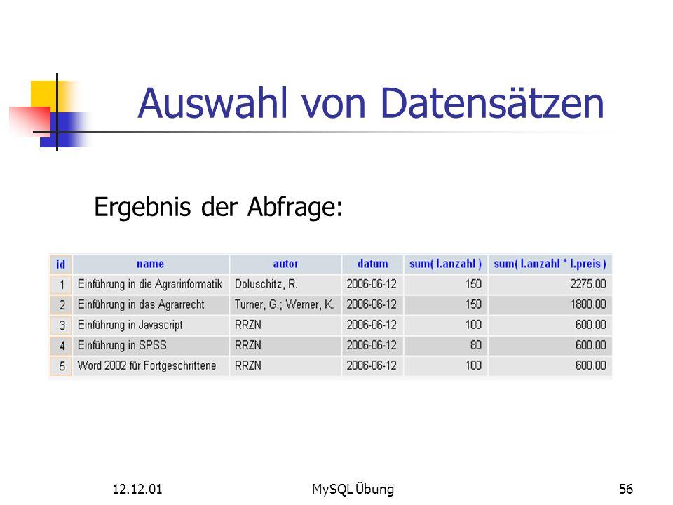 12.12.01MySQL Übung56 Auswahl von Datensätzen Ergebnis der Abfrage: