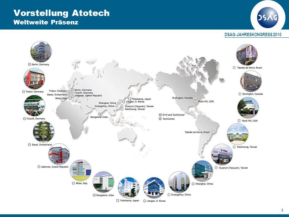 DSAG-JAHRESKONGRESS 2010 9 Vorstellung Atotech Weltweite Präsenz