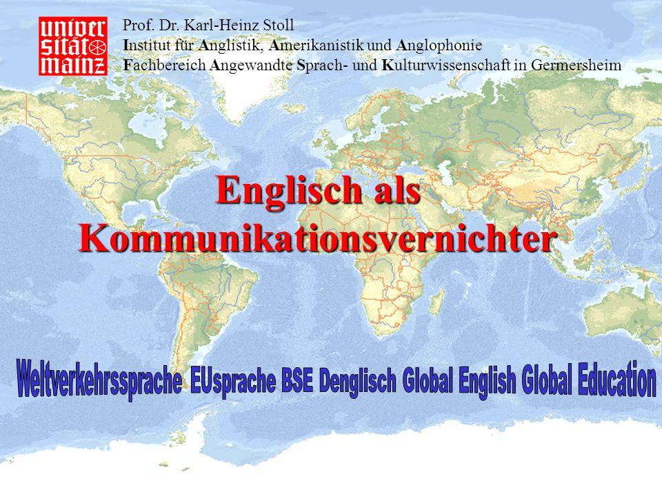 Prof. Dr. Karl-Heinz Stoll Institut für Anglistik, Amerikanistik und Anglophonie Fachbereich Angewandte Sprach- und Kulturwissenschaft in Germersheim