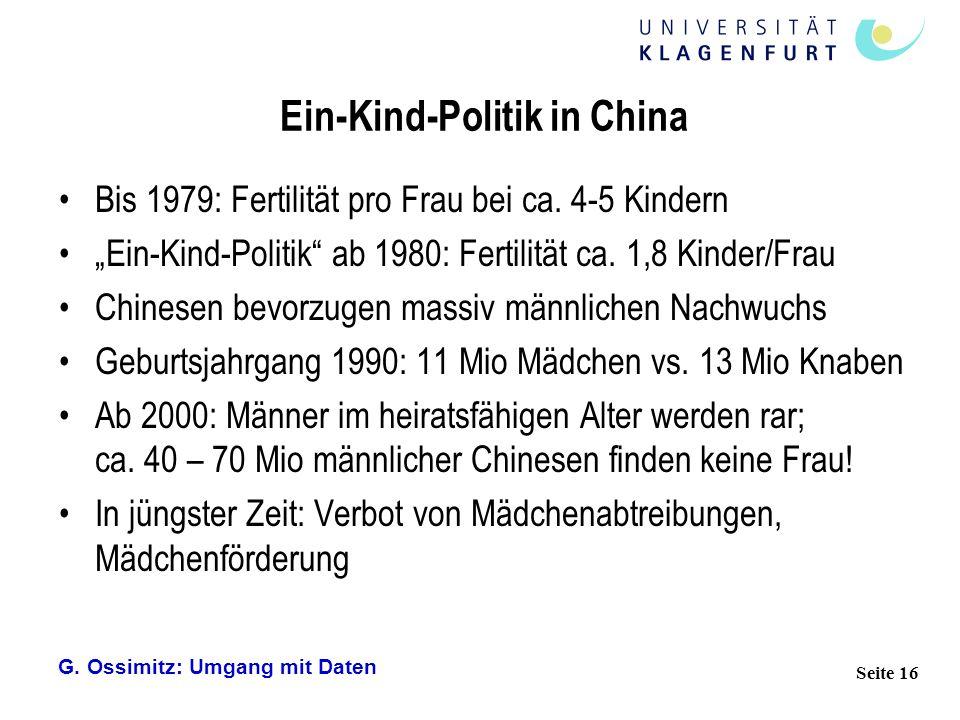 """G. Ossimitz: Umgang mit Daten Seite 16 Ein-Kind-Politik in China Bis 1979: Fertilität pro Frau bei ca. 4-5 Kindern """"Ein-Kind-Politik"""" ab 1980: Fertili"""