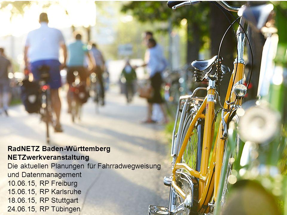1 L:\4622_LRVN\pptx\4622_31.pptx Ort   Datum KURZER TITEL DER PRÄSENTATION RadNETZ Baden-Württemberg NETZwerkveranstaltung Die aktuellen Planungen für