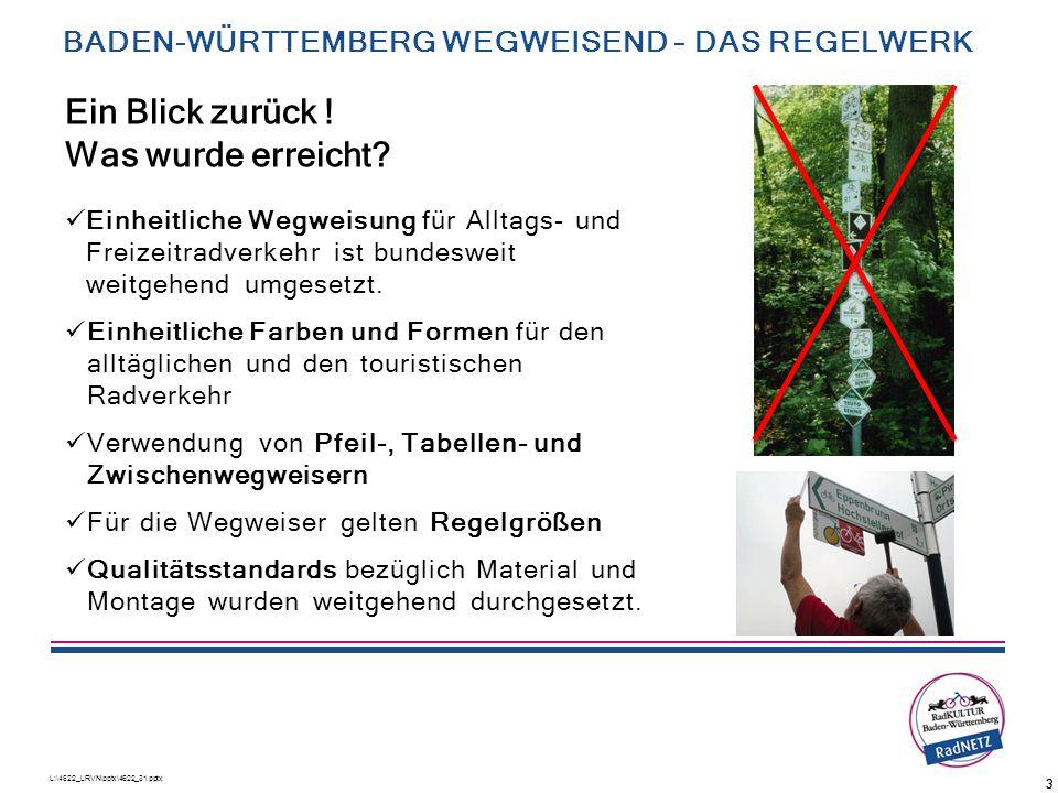 L:\4622_LRVN\pptx\4622_31.pptx 33 BADEN-WÜRTTEMBERG WEGWEISEND – DAS REGELWERK Einheitliche Wegweisung für Alltags- und Freizeitradverkehr ist bundesw