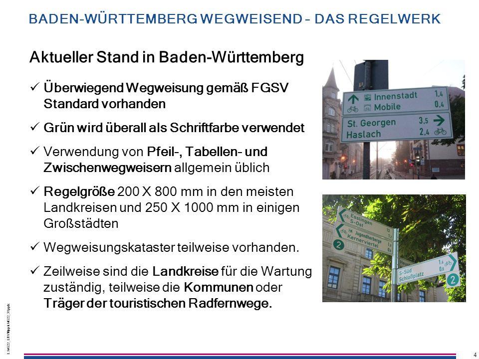 4 L:\4622_LRVN\pptx\4622_31.pptx 4 Aktueller Stand in Baden-Württemberg Überwiegend Wegweisung gemäß FGSV Standard vorhanden Grün wird überall als Sch