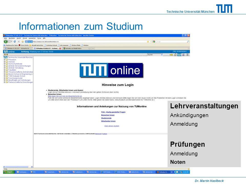 Technische Universität München Dr. Martin Haslbeck Informationen zum Studium Lehrveranstaltungen Ankündigungen Anmeldung Prüfungen Anmeldung Noten