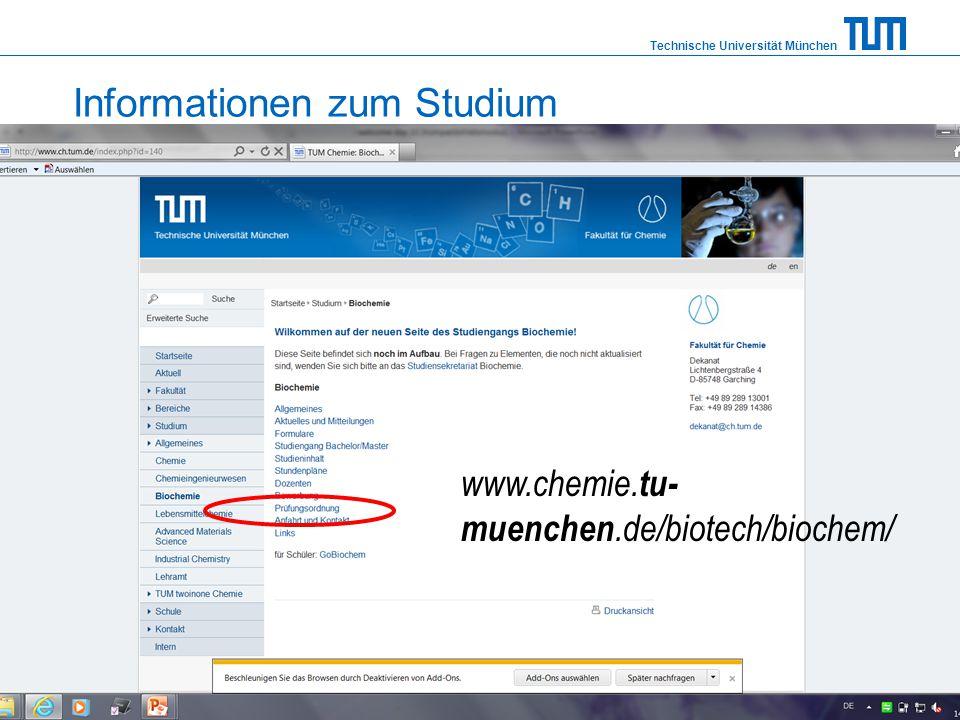 Technische Universität München Dr. Martin Haslbeck Informationen zum Studium www.chemie. tu- muenchen.de/biotech/biochem/