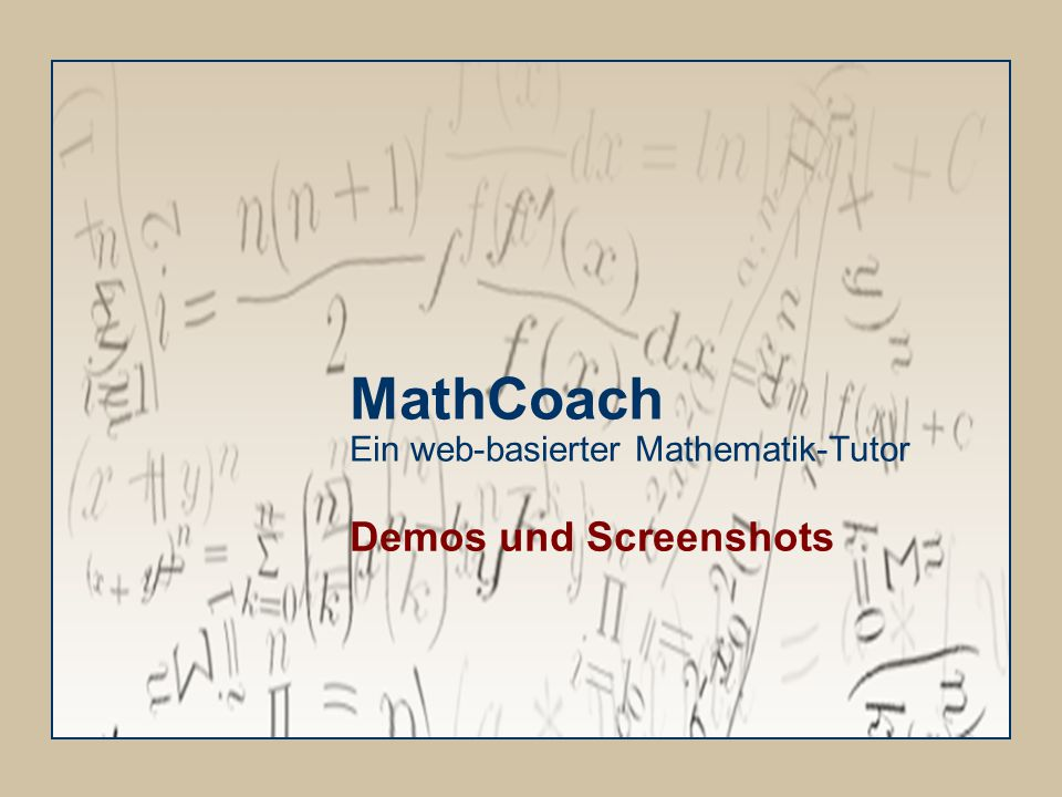 MedidaPrix 2005 MathCoach Projekt HTW des Saarlandes2 Überblick Demos und Screenshots MathCoach in verschiedenen 'Outfits' und für verschiedene Interaktionsformen Beispiel für einen Dialog in MathCoach