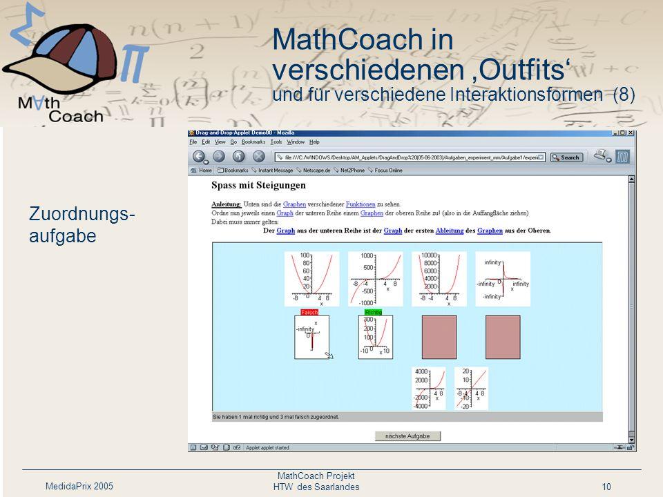 MedidaPrix 2005 MathCoach Projekt HTW des Saarlandes10 MathCoach in verschiedenen 'Outfits' und für verschiedene Interaktionsformen (8) Zuordnungs- aufgabe